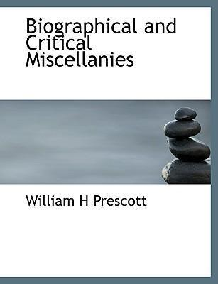 Biographical and Critical Miscellanies