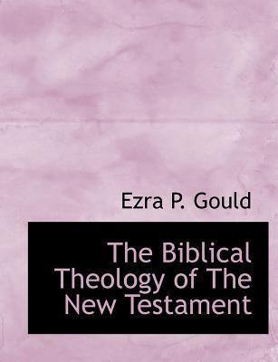 The Biblical Theology of the New Testament