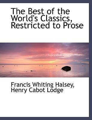 The Best of the World's Classics, Restricted to Prose