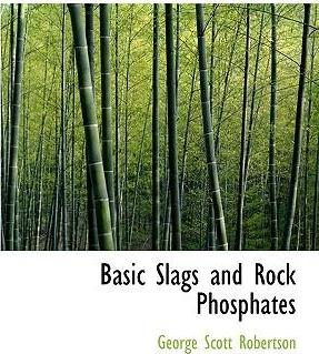 Basic Slags and Rock Phosphates