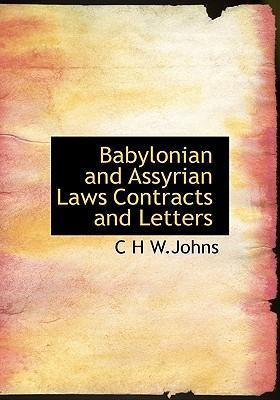 Babylonian and Assyrian Laws Contracts and Letters