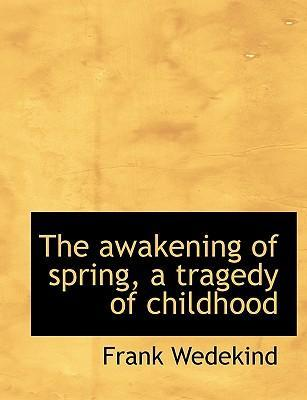 The Awakening of Spring, a Tragedy of Childhood