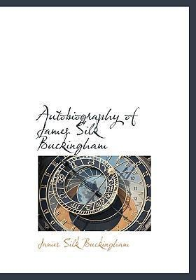Autobiography of James Silk Buckingham