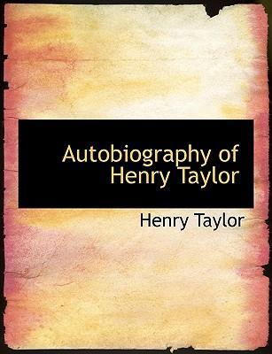 Autobiography of Henry Taylor