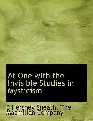 At One with the Invisible Studies in Mysticism