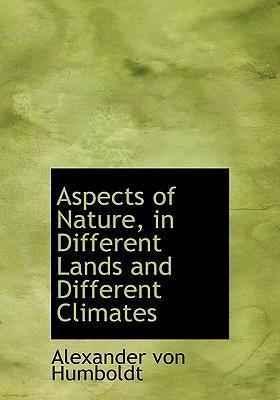 Aspects of Nature, in Different Lands and Different Climates