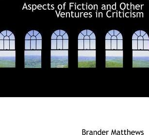 Aspects of Fiction and Other Ventures in Criticism