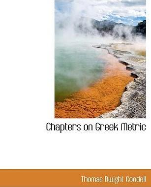 Chapters on Greek Metric