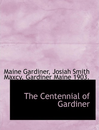 The Centennial of Gardiner