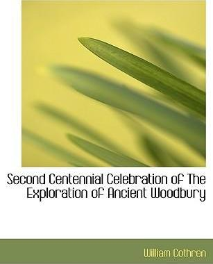 Second Centennial Celebration of the Exploration of Ancient Woodbury