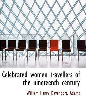 Celebrated Women Travellers of the Nineteenth Century