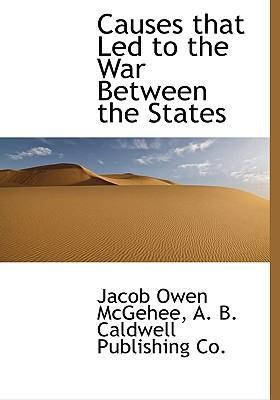 Causes That Led to the War Between the States