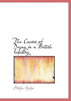 The Causes of Decay in a British Industry