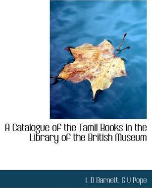 A Catalogue of the Tamil Books in the Library of the British Museum