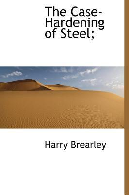 The Case-Hardening of Steel;