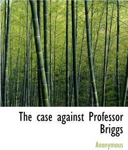 The Case Against Professor Briggs