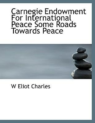 Carnegie Endowment for International Peace Some Roads Towards Peace