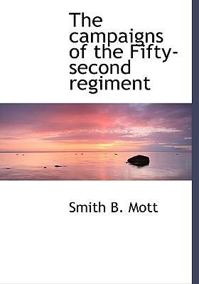 The Campaigns of the Fifty-Second Regiment