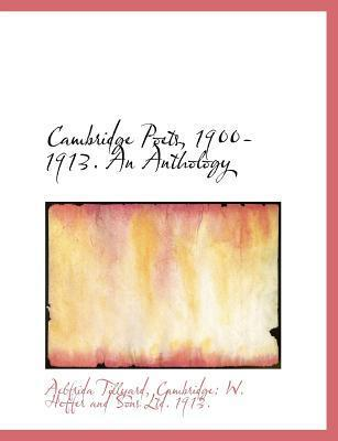 Cambridge Poets, 1900-1913. an Anthology