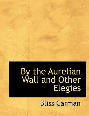 By the Aurelian Wall and Other Elegies