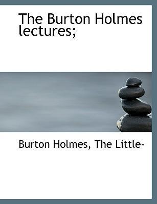 The Burton Holmes Lectures;