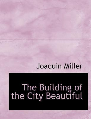 The Building of the City Beautiful