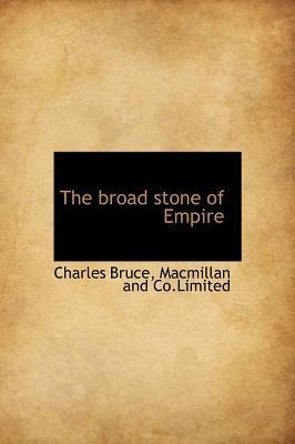The Broad Stone of Empire