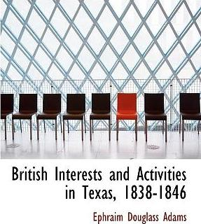 British Interests and Activities in Texas, 1838-1846