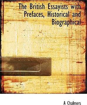 The British Essayists with Prefaces, Historical and Biographical
