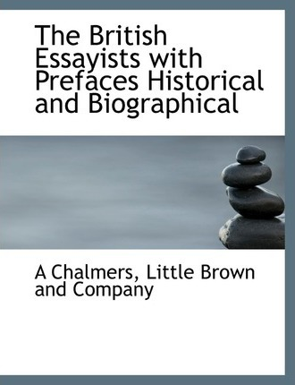 The British Essayists with Prefaces Historical and Biographical