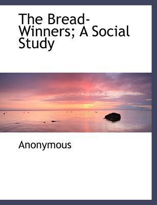 The Bread-Winners; A Social Study