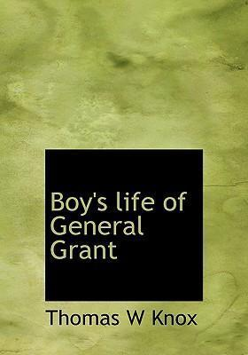 Boy's Life of General Grant