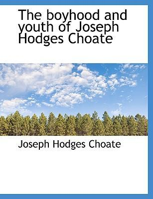 The Boyhood and Youth of Joseph Hodges Choate