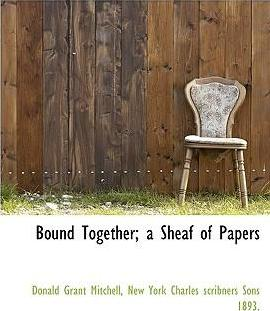 Bound Together; A Sheaf of Papers