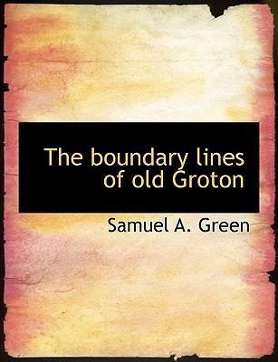 The Boundary Lines of Old Groton