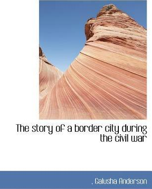 The Story of a Border City During the Civil War