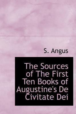 The Sources of the First Ten Books of Augustine's de Civitate Dei