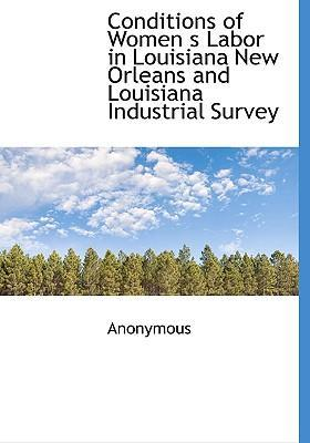 Conditions of Women S Labor in Louisiana New Orleans and Louisiana Industrial Survey