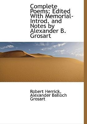 Complete Poems; Edited with Memorial-Introd. and Notes by Alexander B. Grosart