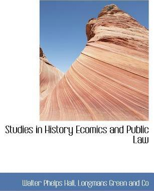 Studies in History Ecomics and Public Law