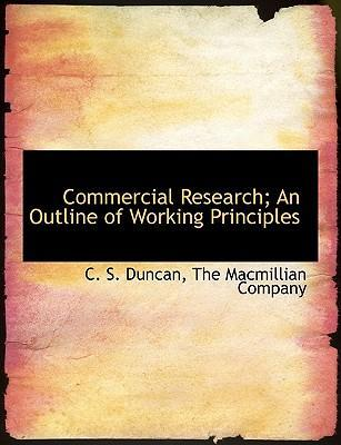 Commercial Research; An Outline of Working Principles