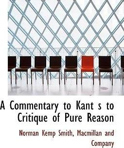 A Commentary to Kant S to Critique of Pure Reason