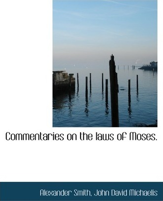 Commentaries on the Laws of Moses.