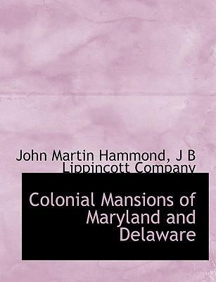 Colonial Mansions of Maryland and Delaware