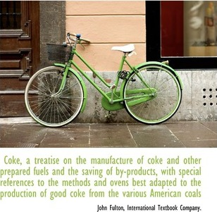 Coke, a Treatise on the Manufacture of Coke and Other Prepared Fuels and the Saving of By-Products, with Special References to the Methods and Ovens B