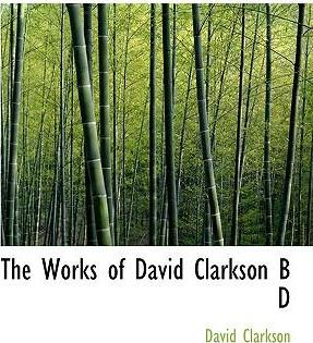 The Works of David Clarkson B D