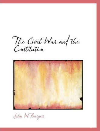 The Civil War and the Constitution