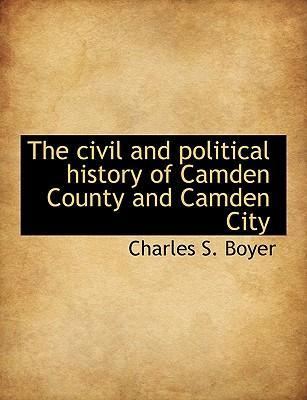 The Civil and Political History of Camden County and Camden City