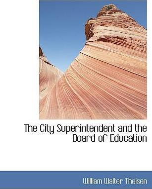 The City Superintendent and the Board of Education