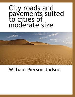 City Roads and Pavements Suited to Cities of Moderate Size